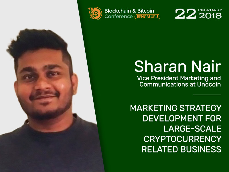 Vice President Marketing and Communications at Unocoin Sharan Nair will tell about promoting strategies of cryptocurrency related business