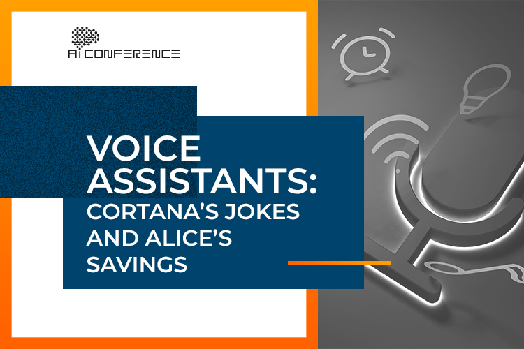 Voice assistants: Cortana's jokes and Alice's savings