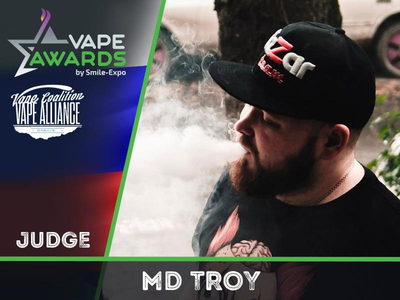Встречайте нового судью Vape Awards: md TROY