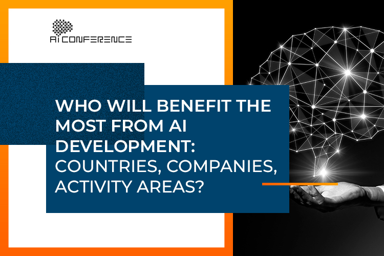 Who will benefit the most from AI development: countries, companies, activity areas?