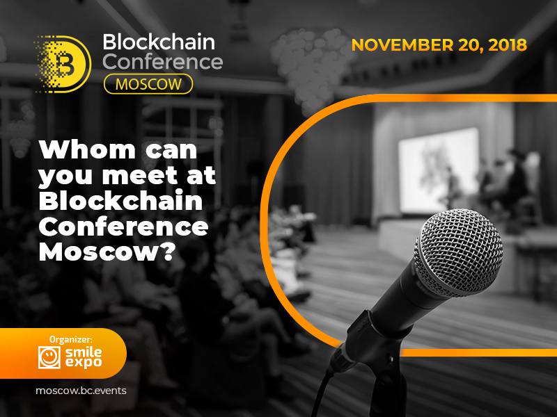 Whom can you meet at Blockchain Conference Moscow?