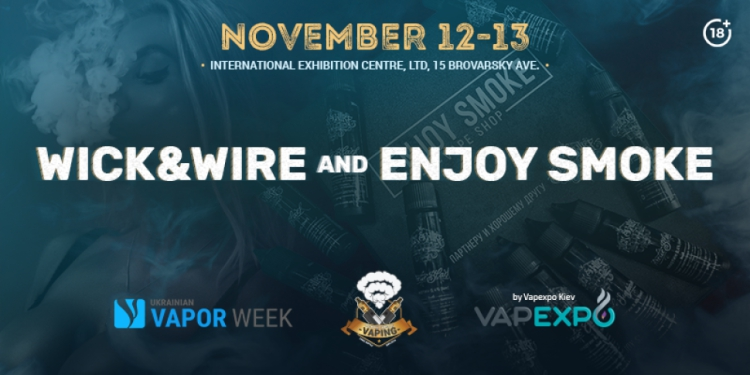 Wick&Wire and Enjoy Smoke – official sponsors of Ukrainian Vape Week