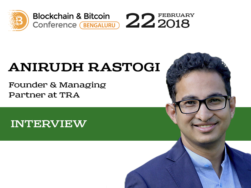 Anirudh Rastogi: The main risk that ICOs have in India is lack of clarity of treatment under laws
