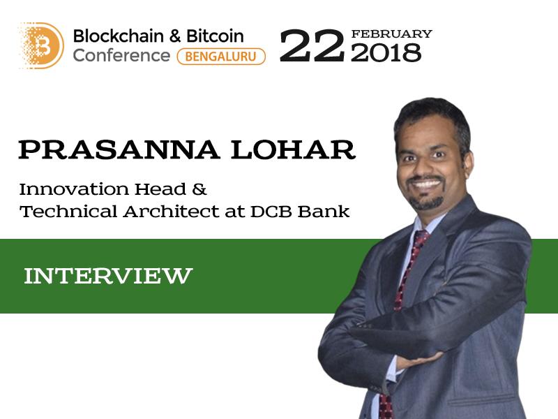 "Head & Technical Architect at DCB Bank Prasanna Lohar: ""IT specialists should look at blockchain ASAP"""