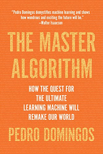 AI Conference: The Master Algorithm: How the Quest for the Ultimate Learning Machine Will Remake Our World