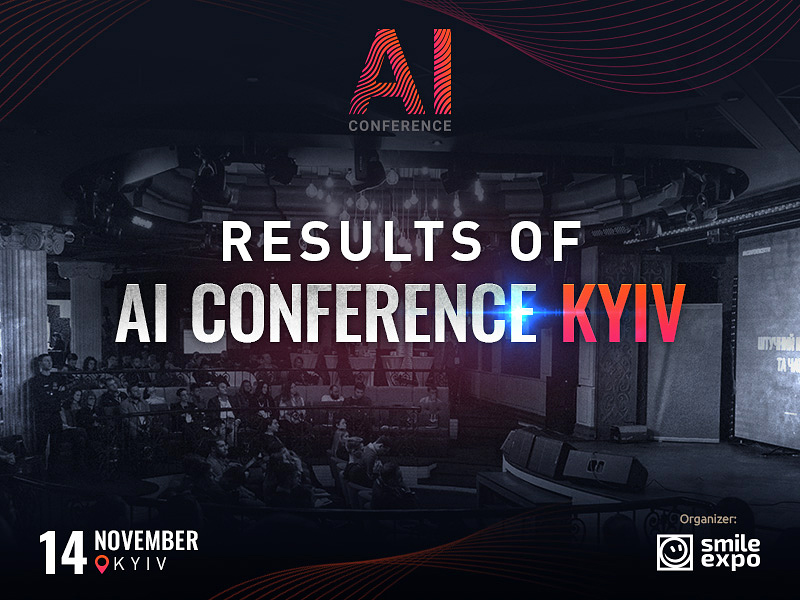 Results of AI Conference Kyiv: how AI, IoT, and chatbots help businesses to increase profit and efficiently work with customers